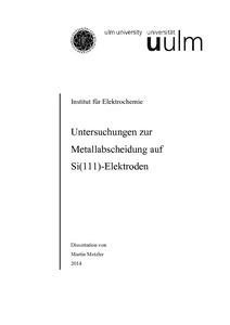 Untersuchungen zur Metallabscheidung auf Si(111) Elektroden